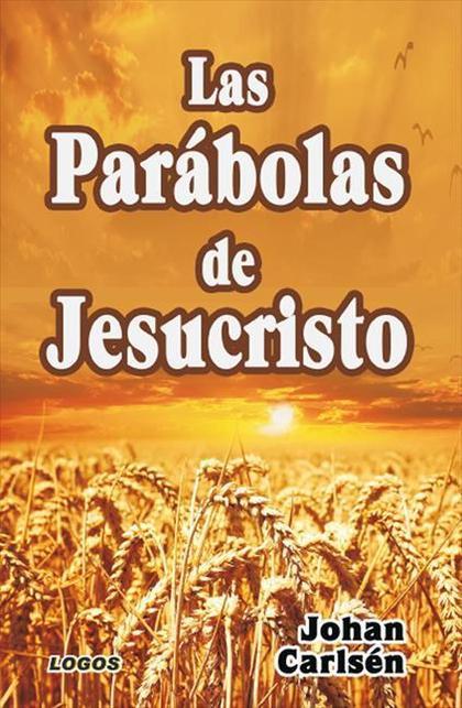 LAS PARÁBOLAS DE JESUCRISTO.