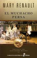 EL MUCHACHO PERSA (TRILOGÍA DE ALEJANDRO MAGNO II).