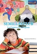 SEMILLAS CLUB. LA CANTERA DEL DEPORTE
