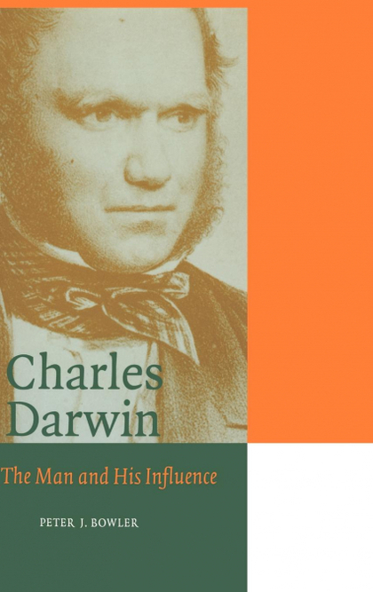 CHARLES DARWIN. THE MAN AND HIS INFLUENCE