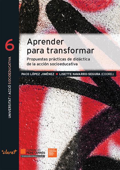 APRENDER PARA TRANSFORMAR. PROPUESTAS PRÁCTICAS DE DIDÁCTICA DE LA ACCIÓN SOCIOEDUCATIVA