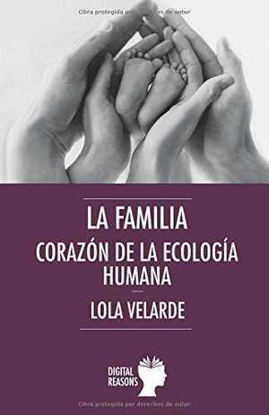 LA FAMILIA, CORAZÓN DE LA ECOLOGÍA HUMANA.