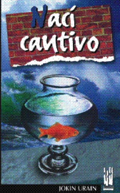 NACÍ CAUTIVO.