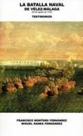 LA BATALLA NAVAL DE VÉLEZ-MÁLAGA : (24 DE AGOSTO DE 1704) : TESTIMONIOS.