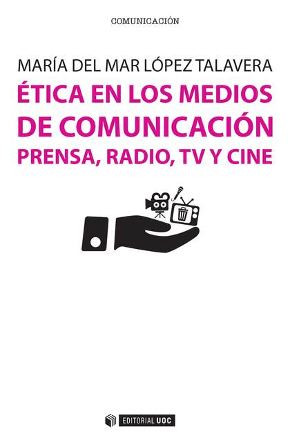 ÉTICA EN LOS MEDIOS DE COMUNICACIÓN                                             PRENSA, RADIO,