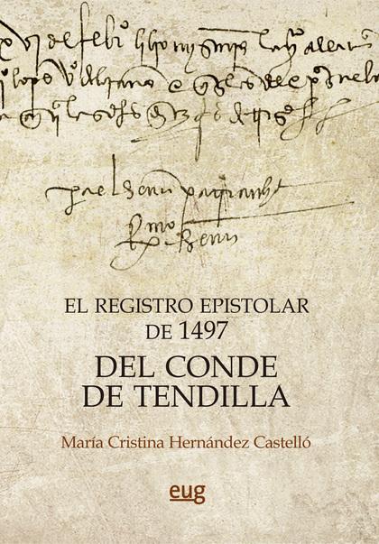 EL REGISTRO EPISTOLAR DE 1497 DEL CONDE DE TENDILLA.