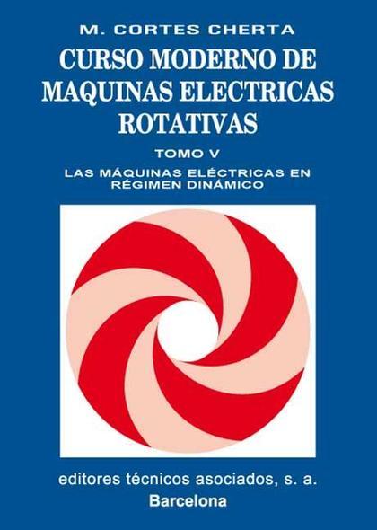VOLUMEN 5. LAS MÁQUINAS ELÉCTRICAS EN RÉGIMEN DINÁMICO.