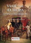 VIAJE POR EUROPA CON LORD BYRON. EL DIARIO DE JOHN POLIDORI