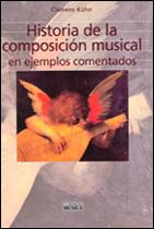HISTORIA DE LA COMPOSICION MUSICAL EN EJEMPLOS COMENTADOS.