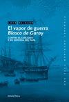 EL VAPOR DE GUERRA BLASCO DE GARAY : CONTRA EL CARLISMO Y EN DEFENSA DEL PAPA
