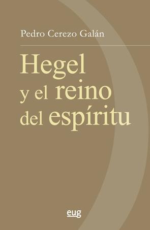 G.W.F. HEGEL Y EL REINO DEL ESPÍRITU.