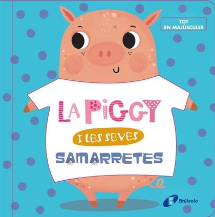 LA PIGGY I LES SEVES SAMARRETES.