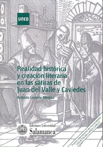 REALIDAD HISTÓRICA Y CREACIÓN LITERARIA EN LAS SÁTIRAS DE JUAN DEL VALLE Y CAVIEDES