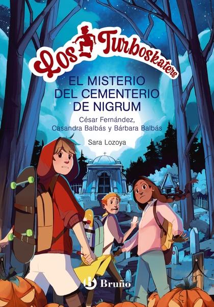 LOS TURBOSKATERS, 2. LA LEYENDA DEL CEMENTERIO DE NIGRUM.