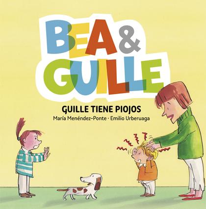 BEA & GUILLE 5. GUILLE TIENE PIOJOS.
