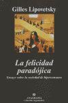 LA FELICIDAD PARADÓJICA: ENSAYO SOBRE LA SOCIEDAD DE HIPERCONSUMO