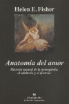 ANATOMÍA DEL AMOR: HISTORIA NATURAL DE LA MONOGAMIA, EL ADULTERIO Y EL DIVORCIO