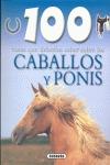 100 COSAS QUE DEBERÍAS SABER SOBRE LOS CABALLOS Y PONIS