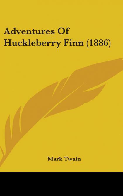 ADVENTURES OF HUCKLEBERRY FINN (1886)