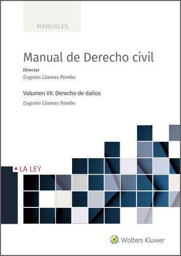 MANUAL DE DERECHO CIVIL. VOLUMEN VII. DERECHO DE DAÑOS