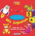 TOCA Y TIRA. MIS JUGUETES