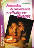 JORNADAS DE CONVIVENCIA Y REFLEXIÓN CON JÓVENES