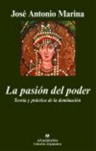 LA PASIÓN DEL PODER. TEORÍA Y PRÁCTICA DE LA DOMINACIÓN.TEORIA Y PRACTICA DE LA DOMINACION