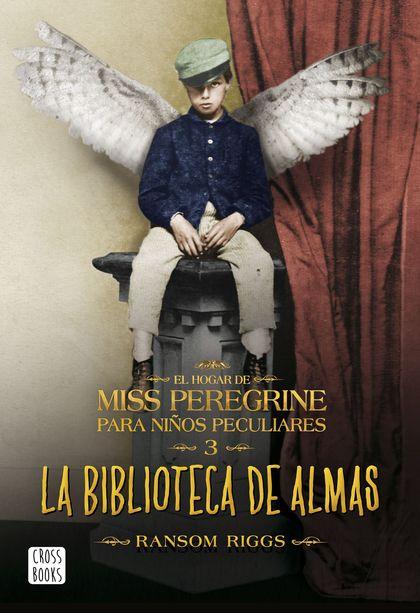 LA BIBLIOTECA DE ALMAS. EL HOGAR PARA NIÑOS PECULIARES DE MISS PEREGRINE 3