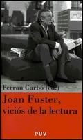 JOAN FUSTER, VICIÓS DE LA LECTURA : ACTES DE LA II JORNADA JOAN FUSTER (SUECA, 4 DE NOVEMBRE DE