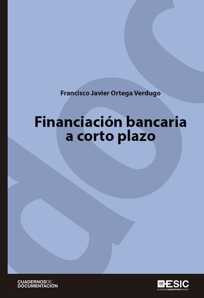 FINANCIACIÓN BANCARIA A CORTO PLAZO.