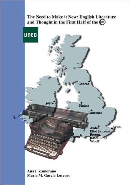 THE NEED TO MAKE IT NEW : ENGLISH LITERATURE AND THOUGHT IN THE FIRST HALF OF THE 20TH CENTURY