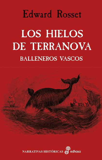 LOS HIELOS DE TERRANOVA. BALLENEROS VASCOS.