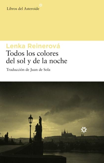 TODOS LOS COLORES DEL SOL Y DE LA NOCHE.