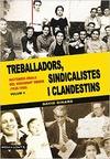 HISTÒRIES ORALS DEL MOVIMENT OBRER. 1930-1950. 2. TREBALLADORS, SINDICALISTES I CLANDESTINS