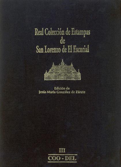 REAL COLECCIÓN DE ESTAMPAS DE SAN LORENZO DE EL ESCORIAL                        III COO-DEL