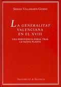 LA GENERALITAT VALENCIANA EN EL SIGLO XVIII : UNA PERVIVENCIA FORAL TRAS LA NUEVA PLANTA