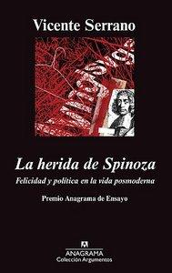 LA HERIDA DE SPINOZA. FELICIDAD Y POLÍTICA EN LA VIDA POSMODERNA
