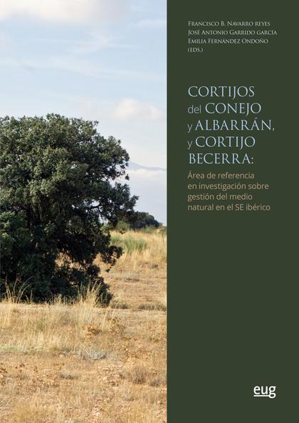 CORTIJOS DEL CONEJO Y ALBARRÁN, Y CORTIJO BECERRA. ÁREA DE REFERENCIA EN INVESTIACIÓN SOBRE GES