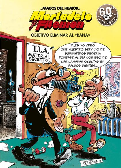 OBJETIVO ELIMINAR AL RANA (MAGOS DEL HUMOR MORTADELO Y FILEMÓN).