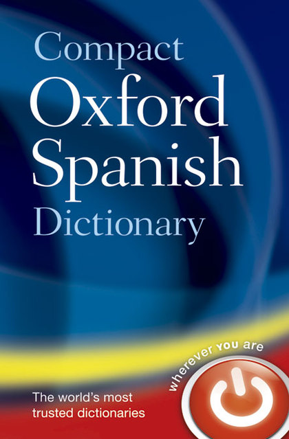 013 COMPACT OXFORD SPANISH DICTIONARY