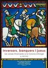 INVERSORS, BANQUERS I JUEUS : LES XARXES FINANCERES A LA CORONA D´ARAGÓ (S. XIV-XV)