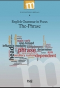 ENGLISH GRAMMAR IN FOCUS. THE PHRASE.