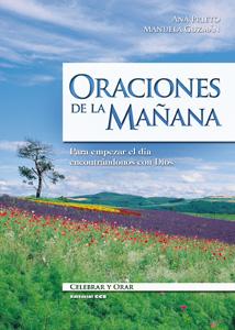 ORACIONES DE LA MAÑANA: PARA EMPEZAR EL DÍA ENCONTRÁNDONOS CON DIOS