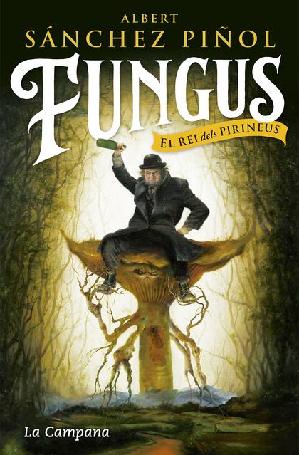 FUNGUS. EL REI DELS PIRINEUS