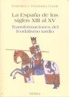 LA ESPAÑA DE LOS SIGLOS XIII AL XV: TRANSFORMACIONES DEL FEUDALISMO TARDÍO