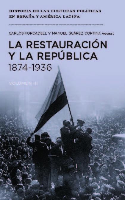 LA RESTAURACIÓN Y LA REPÚBLICA, 1874-1936.