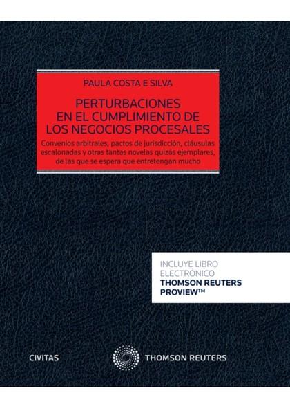 PERTURBACIONES EN EL CUMPLIMIENTO DE LOS NEGOCIOS PROCESALES (PAPEL + E-BOOK). CONVENIOS ARBITR