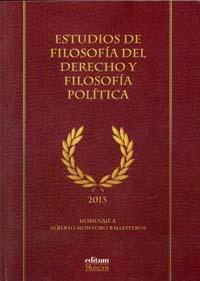 ESTUDIOS DE FILOSOFÍA DEL DERECHO Y FILOSOFÍA POLÍTICA : HOMENAJE A ALBERTO MONTORO BALLESTEROS