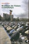 EL RETORN DE L´ISLAM A CATALUNYA : ISLAM CATALÀ, PASSAT, PRESENT I PERSPECTIVES DE FUTUR