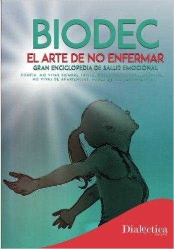 BIODEC EL ARTE DE NO ENFERMAR